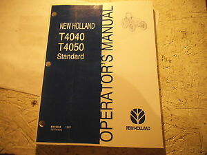 New Holland T4040 T4050 STANDARD Operators Manual 87615348 12/07