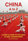 China A to Z: A User's Guide to the Next Global Superpower by Kai Strittmatter (Paperback, 2008)