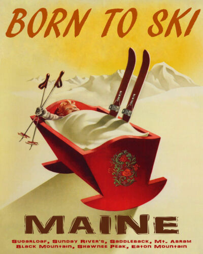 POSTER BORN TO SKI MAINE MOUNTAINS WINTER SPORT SKIING VINTAGE REPRO FREE S//H