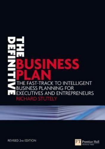 The Definitive Business Plan: The Fast-track to Intelligent Business Planning