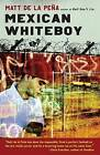 Mexican Whiteboy by Matt De La Pena (Paperback / softback, 2010)