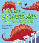 There's a Stegosaurus on the Stairs by Ruth Symons (Hardback, 2014)