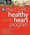 The CSIRO Healthy Heart Plan by Peter Clifton, Dr Manny Noakes (Paperback, 2008)