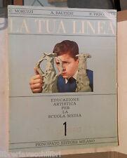 LA TUA LINEA Educazione artistica C Moruzzi A Baltieri e F Vedovello Principato