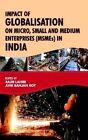 Impact of Globalisation on Micro, Small and Medium Enterprises (MSMEs) in India by Rachayita (Hardback, 2014)