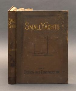 First-Edition-1885-Kunhardt-C-P-Small-Yachts-Their-Design-and-Construction