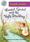 Hansel, Gretal, and the Ugly Duckling by Hilary Robinson (Paperback, 2013)