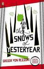 The Snows of Yesteryear: Portraits for an Autobiography by Gregor von Rezzori (Paperback, 2010)