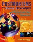 Postmortems from  Game Developer : Insights from the Developers of  Unreal Tournament   Black & White   Age of Empire  and Other Top-selling Games by Game Developer  Magazine, Austin Grossman (Paperback, 2003)