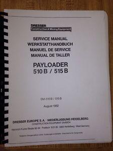 international dresser ih 510b 515b wheel loader service shop manual rh ebay com 515B Dresser Loader Bucket Huff Payloader
