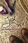 Just Once by Julianna Keyes (Paperback / softback, 2013)