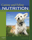 Canine and Feline Nutrition: A Resource for Companion Animal Professionals by Linda P. Case, Melody Foess Raasch, Leighann Daristotle, Michael G. Hayek (Paperback, 2010)