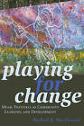 Playing for Change: Music Festivals as Community Learning and Development by Michael B. MacDonald (Paperback, 2016)