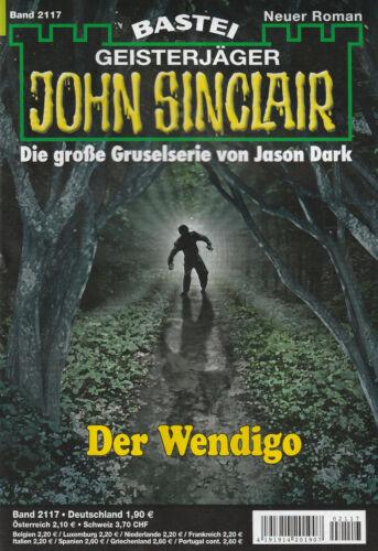 Marc Freund NEU Der Wendigo 2117 JOHN SINCLAIR Nr