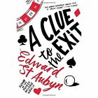 A Clue to the Exit by Edward St. Aubyn (Paperback, 2015)