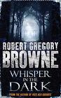 Whisper in the Dark by Robert Gregory Browne (Paperback, 2008)