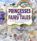 Princesses and Fairy Tales: A Spot-It Challenge by Sarah L Schuette (Hardback, 2011)