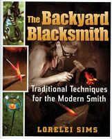 The Backyard Blacksmith By Lorelei Sims, (hardcover), Crestline Books , New, Fre