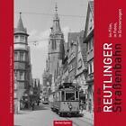 So war die Reutlinger Straßenbahn von Rainer Pachutzki, Hans-Christian Ernst und Andreas Ernst (2014, Gebundene Ausgabe)