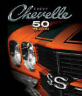 Chevy Chevelle: Fifty Years by Mike Mueller (Hardback, 2015)