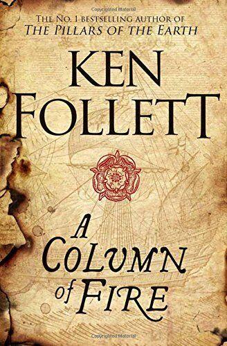 1 of 1 - A Column of Fire (The Kingsbridge Novels),Ken Follett