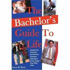 The Bachelor's Guide to Life Rich iUniverse Paperback Softback 9780595355938