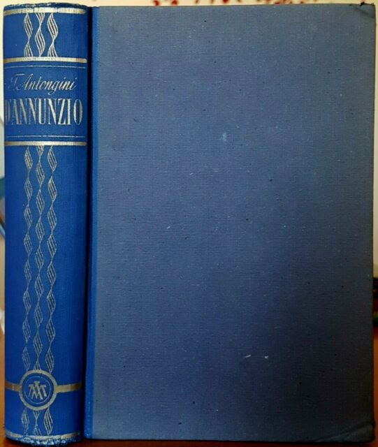 Tom Antongini, Vita segreta di Gabriele D'Annunzio, Ed. Mondadori, 1944