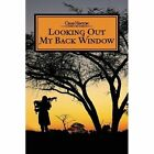 Looking out My Back Window 9781477273630 by Chas Hinton Paperback
