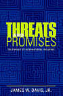Threats and Promises: The Pursuit of International Influence by James W. Davis (Paperback, 2003)