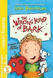 The-Wrong-Kind-of-Bark-Reading-Ladder-Level-3-by-Donaldson-Julia-Parsons-Ga
