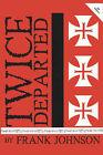 Twice Departed by Frank F Johnson (Hardback, 2004)