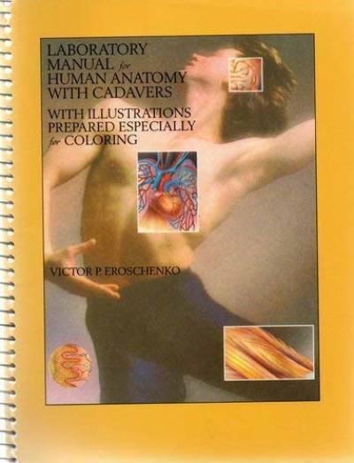 Laboratory Manual for Human Anatomy Using Cadavers, Eroschenko, Victor, Very Goo
