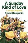 Sunday Kind of Love a Football Romance 9781499377897 by David Benjamin