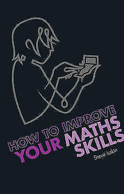 Lakin, Dr Steve, How to Improve your Maths Skills, Very Good Book
