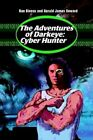 The Adventures of Darkeye Cyber Hunter by Gerald James Seward 9780595298952