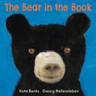 The Bear in the Book by Kate Banks, Georg Hallensleben (Hardback, 2013)