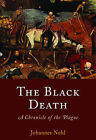 The Black Death: A Chronicle of the Plague by Johannes Nohl (Paperback, 2006)
