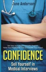Confidence-Sell-Yourself-in-Medical-Interviews-by-Anderson-Jane-E-Paperback