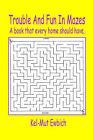 Trouble and Fun in Mazes by Kel-Mut Ewbich (Paperback / softback, 2005)