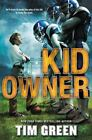 Kid Owner by Tim Green (2015, Hardcover)