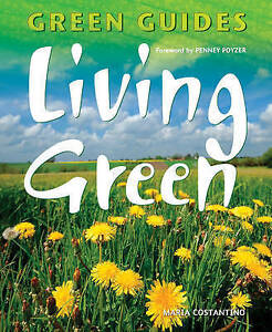 Living-Green-Green-Guides-Series-Maria-Constantino-amp-Foreword-by-Penney-Poyze