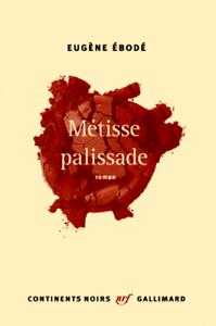 METISSE-PALISSADE-GRAND-FORMAT-EUGENE-Ebode