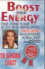 BOOST YOUR ENERGY FINE TUNE YOUR BODY  MIND  NATURAL ANTI AGEING HORMONE CABOT
