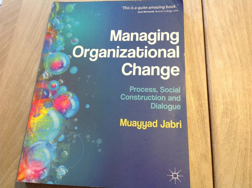 MANAGING ORGANIZATIONEL CHANGE, MUAYYAD JABRI, år 2012