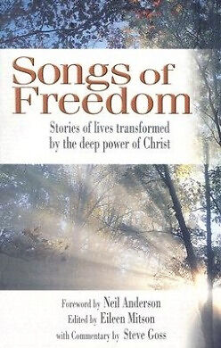 "NEW ""Songs of Freedom: Stories of Lives Transformed by Power of Christ"" E Mitson"