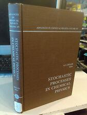 STOCHASTIKC PROCESSES IN CHEMICAL PHYSICS  K.E. Shuler Editor
