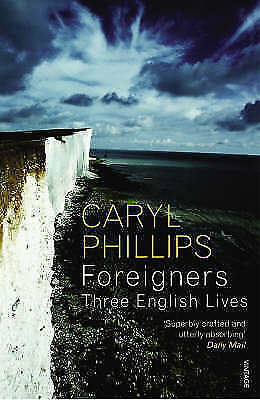 1 of 1 - Foreigners: Three English Lives by Phillips, Caryl
