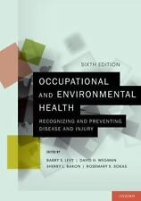 Occupational and Environmental Health : Recognizing and Preventing Disease and …