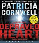 Depraved Heart: A Scarpetta Novel by Patricia Cornwell (CD-Audio, 2016)