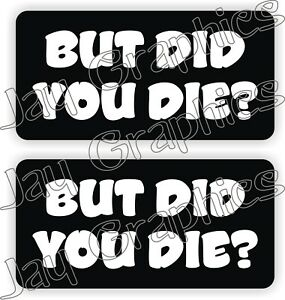 Hard-Hat-Stickers-BUT-DID-YOU-DIE-Funny-Construction-Quote-Decals-Labels-USA
